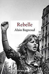 "Alain Bagnoud - ""Rebelle"" (livre)"