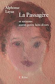 """Alphonse Layaz - """"La passagère"""" (livre)"""