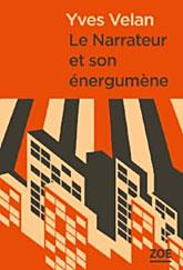 Yves Velan - Le narrateur et son énergumène