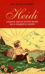 """Jean-Michel Wissmer - """"Heidi. Enquête sur un mythe suisse qui a conquis le monde"""""""