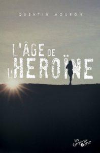 """Quentin Mouron - """"L'âge de l'héroïne"""" (livre)"""