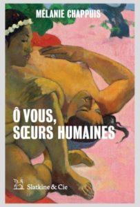 Mélanie Chappuis - Ô vous, sœurs humaines (livre)