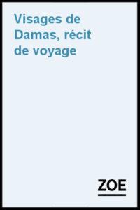 """Claude Krul - """"Visages de Damas - récit de voyage"""" (livre)"""