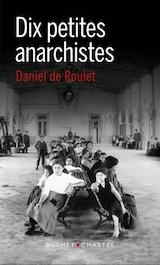 Daniel de Roulet - Dix petites anarchistes