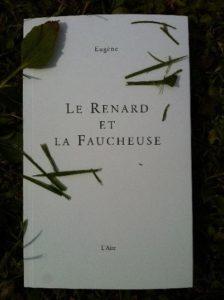 """Eugène - """"Le Renard et la Faucheuse"""" (livre)"""