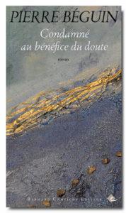 """Pierre Béguin - """"Condamné au bénéfice du doute"""" (livre)"""