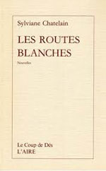 Sylviane Chatelain - Les routes blanches